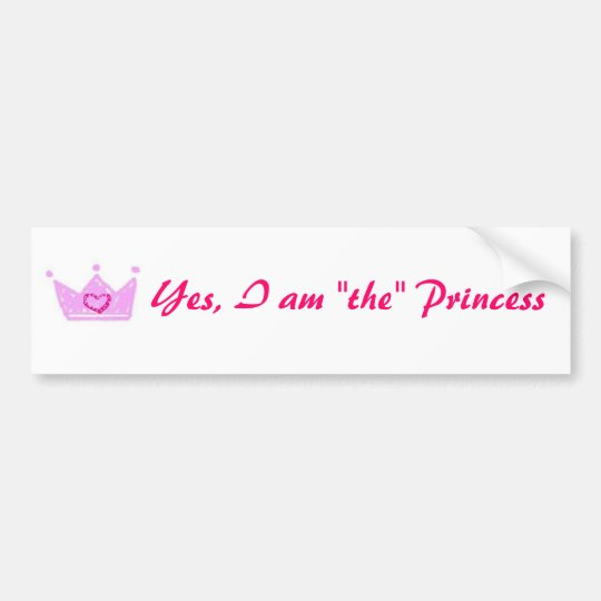 "Yes, I am ""the"" Princess Long sticker"