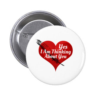 Yes-I Am Thinking About You-Valentines or Any Day 6 Cm Round Badge