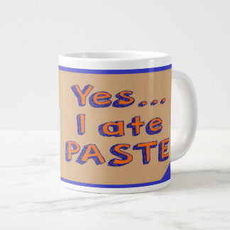 Yes I ate Paste Jumbo Mug School Paste