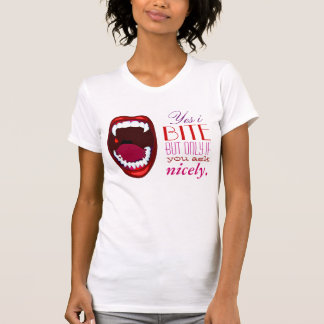 Yes i Bite But Only if You Ask Nicely Horror Fangs T-shirts