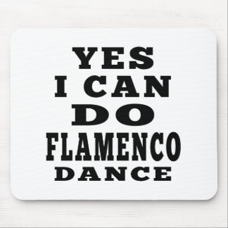 Yes I Can Do Flamenco Dance Mouse Pad