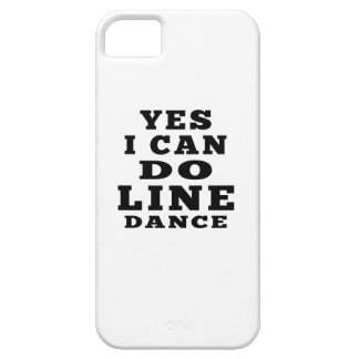 Yes I Can Do LINE DANCING iPhone 5 Covers