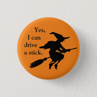 Yes I Can Drive A Stick Flying Witch Silhouette 3 Cm Round Badge