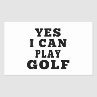 Yes I Can Play Golf Rectangular Sticker