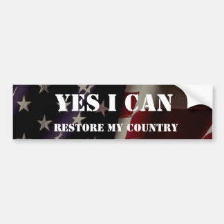 Yes, I can!, RESTORE MY COUNTRY Bumper Sticker