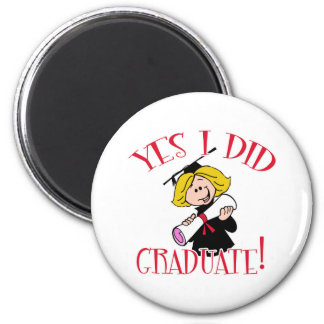 Yes I Did Graduate! Products 6 Cm Round Magnet