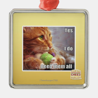 Yes I do need them all Christmas Ornament