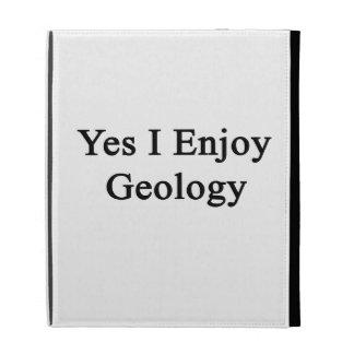Yes I Enjoy Geology iPad Folio Cases