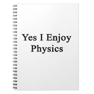 Yes I Enjoy Physics Notebooks