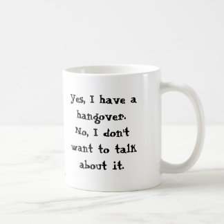 Yes I have a hangover Mugs