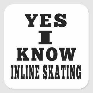 Yes I Know Inline Skating Square Stickers