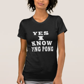 Yes I Know Ping Pong Tee Shirts