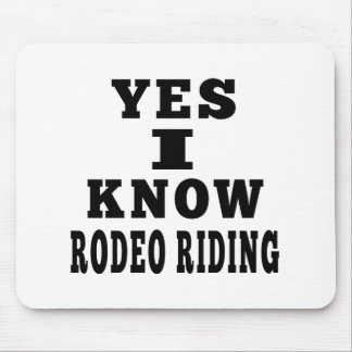 Yes I Know RODEO RIDING Mouse Pads