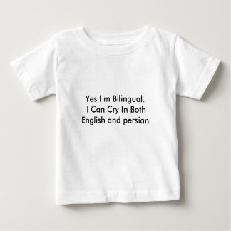 Yes I m Bilingual.  I Can Cry In Both English a... Baby T-Shirt