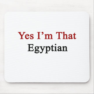 Yes I m That Egyptian Mouse Pad
