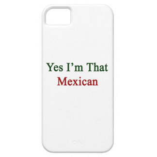Yes I m That Mexican iPhone 5/5S Case