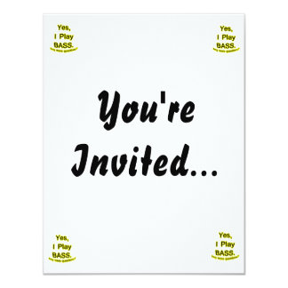 Yes I Play Bass Black Text Yellow Glow 11 Cm X 14 Cm Invitation Card