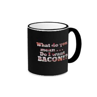 Yes, I Want Bacon! Mug