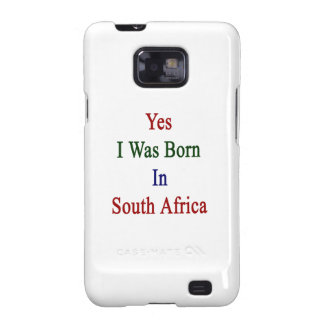 Yes I Was Born In South Africa Samsung Galaxy SII Covers