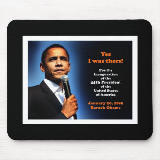 Yes - I was There! 44th President Obama Mouse Pad