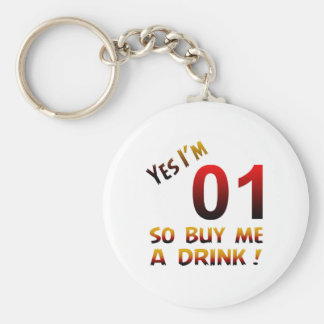 Yes I'm 01 so buy me a drink ! Key Chain