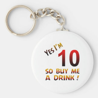 Yes I'm 10 so buy me a drink ! Keychains