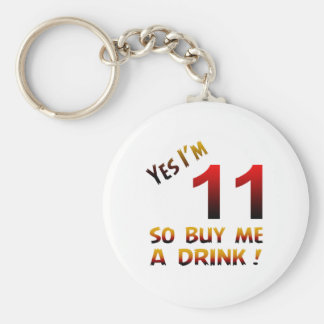 Yes I'm 11 so buy me a drink ! Keychains