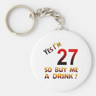 Yes I'm 27 so buy me a drink ! Keychain