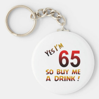 Yes I'm 65 so buy me a drink ! Basic Round Button Key Ring