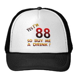 Yes I'm 88 so buy me a drink ! Cap