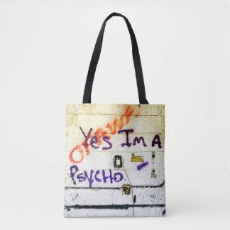 Yes, I'm a Psycho Graffiti Art Tote Bag