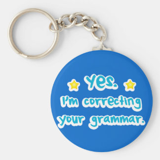 Yes, I'm correcting your grammar Basic Round Button Key Ring