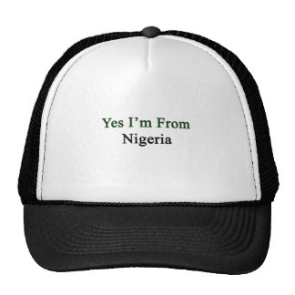Yes I'm From Nigeria Trucker Hat