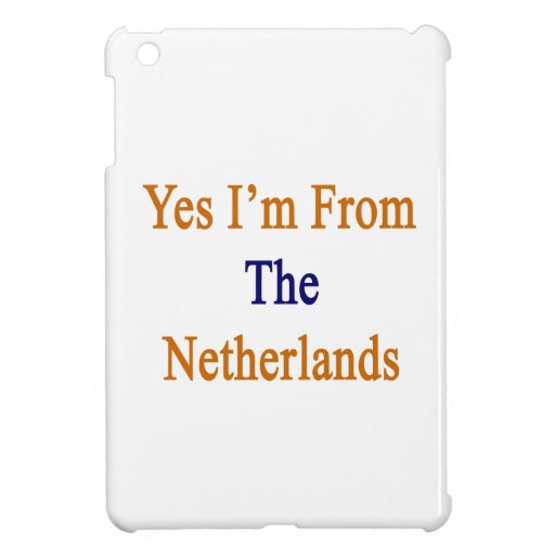 Yes I'm From The Netherlands iPad Mini Cases