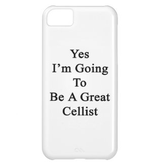 Yes I'm Going To Be A Great Cellist Case For iPhone 5C