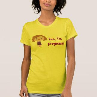 Yes, I'm pregnant! T-shirt