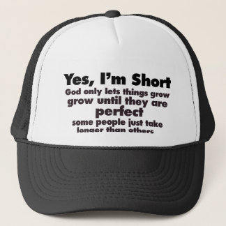 Yes I'm SHORT Trucker Hat