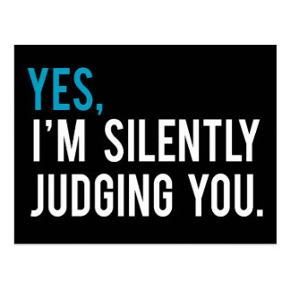 Yes, I'm Silently Judging You Postcard