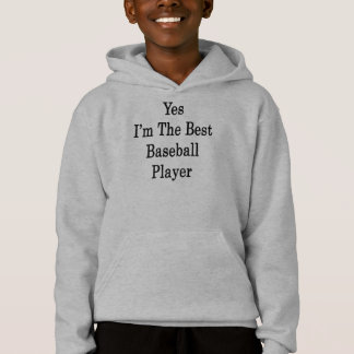 Yes I'm The Best Baseball Player