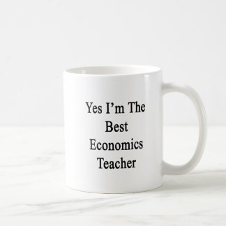 Yes I'm The Best Economics Teacher Coffee Mug