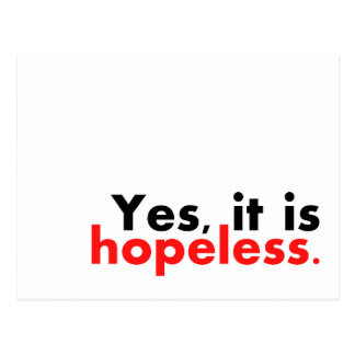 Yes, it is hopeless... postcard