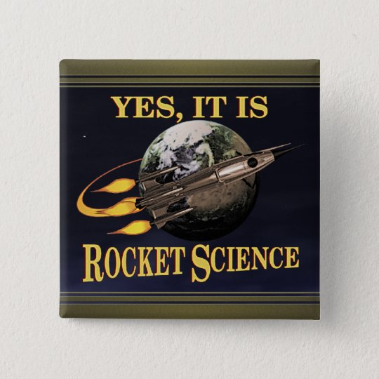 Yes, It Is Rocket Science 15 Cm Square Badge