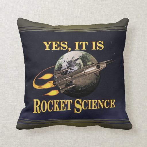 Yes, It Is Rocket Science Pillow