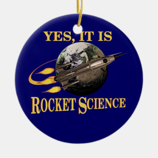 Yes, It Is Rocket Science Round Ceramic Decoration