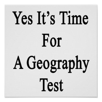 Yes It s Time For A Geography Test Print