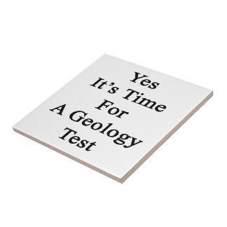 Yes It s Time For A Geology Test Tile