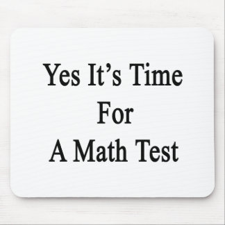 Yes It s Time For A Math Test Mouse Pads