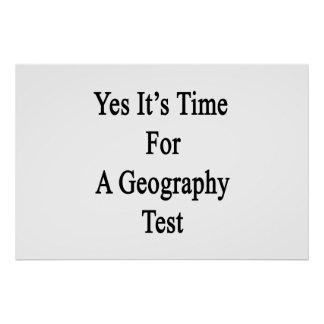 Yes It's Time For A Geography Test Print