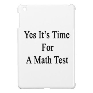 Yes It's Time For A Math Test iPad Mini Case