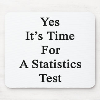 Yes It's Time For A Statistics Test Mousepads